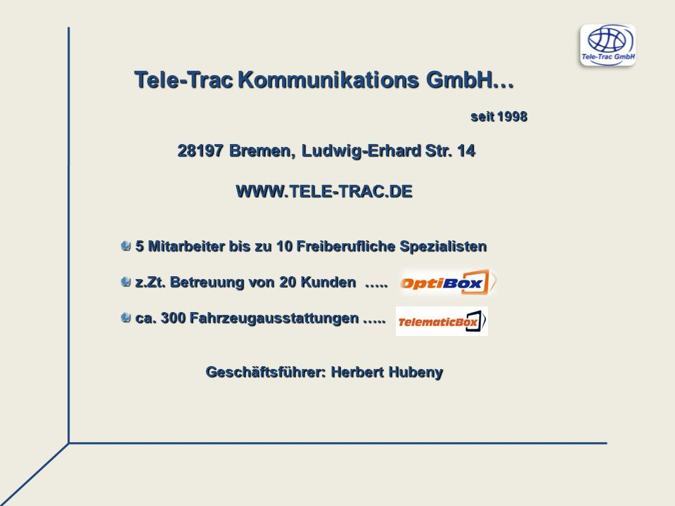 Tele-Trac Kommunikations GmbH… seit 1998 seit 1998 28197 Bremen, Ludwig-Erhard Str. 14 28197 Bremen, Ludwig-Erhard Str. 14WWW.TELE-TRAC.DE 5 Mitarbeit