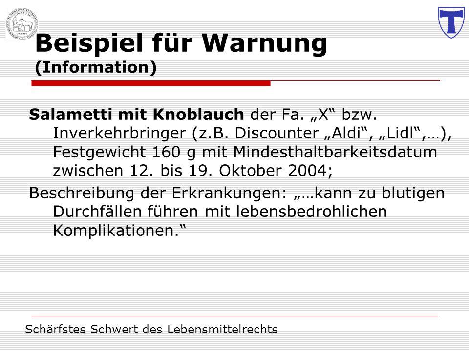 Beispiel für Warnung (Information) Salametti mit Knoblauch der Fa. X bzw. Inverkehrbringer (z.B. Discounter Aldi, Lidl,…), Festgewicht 160 g mit Minde