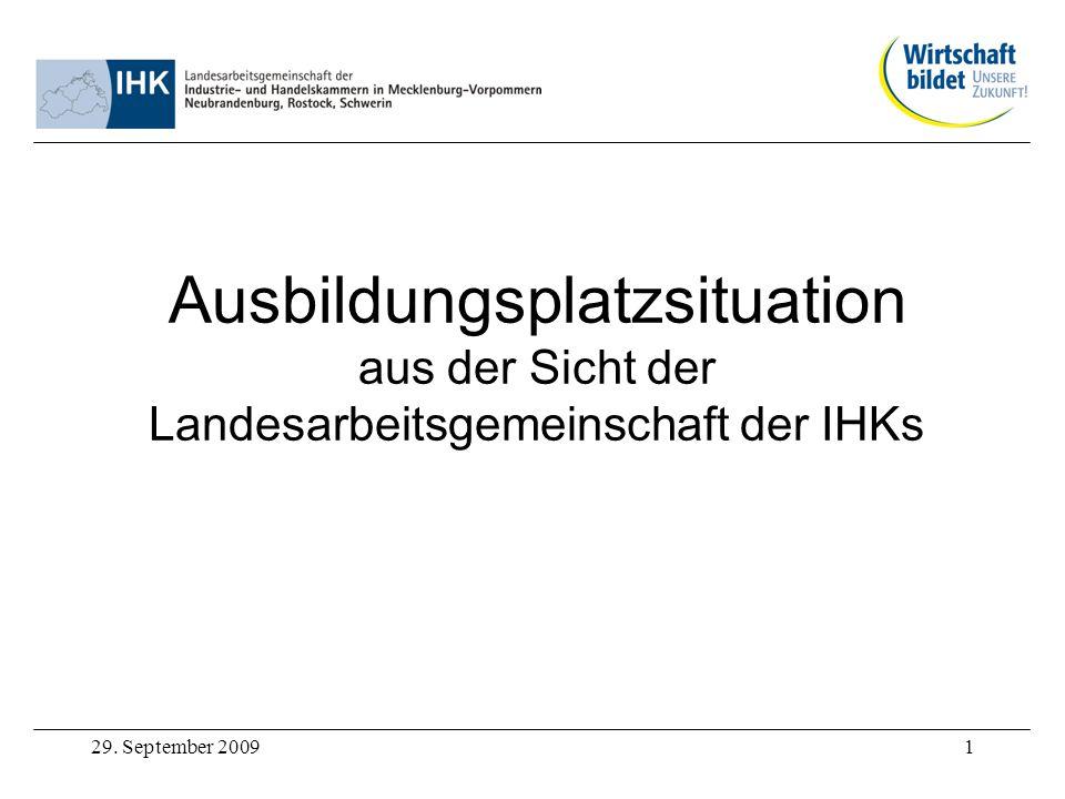 29. September 20091 Ausbildungsplatzsituation aus der Sicht der Landesarbeitsgemeinschaft der IHKs