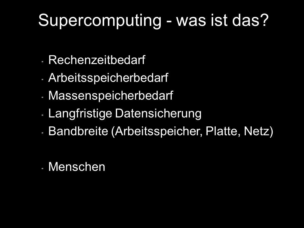 Supercomputing - was ist das.