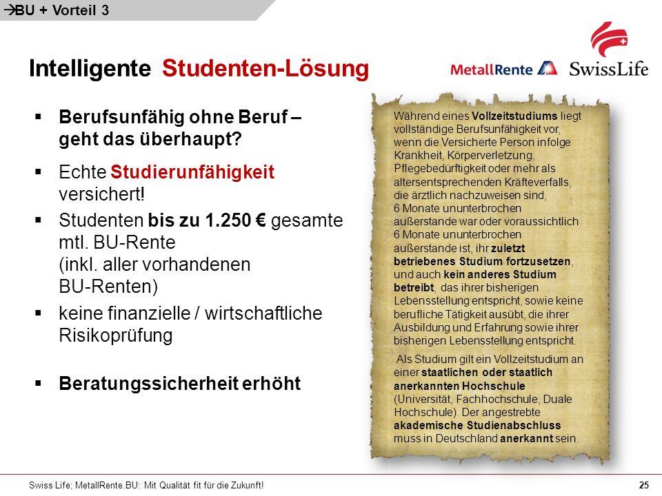 Swiss Life; MetallRente.BU: Mit Qualität fit für die Zukunft!25 Intelligente Studenten-Lösung Berufsunfähig ohne Beruf – geht das überhaupt? Echte Stu