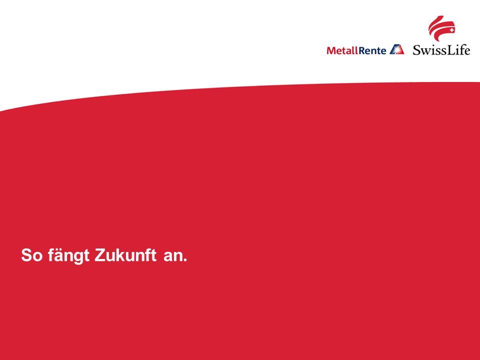 Swiss Life; MetallRente.BU: Mit Qualität fit für die Zukunft!36 Präsentation, Ort, Datum 36 So fängt Zukunft an.