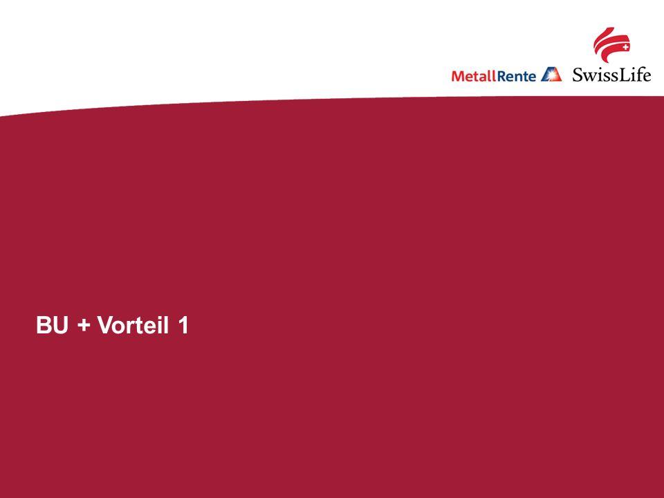 Swiss Life; MetallRente.BU: Mit Qualität fit für die Zukunft!4 BU + Vorteil 1