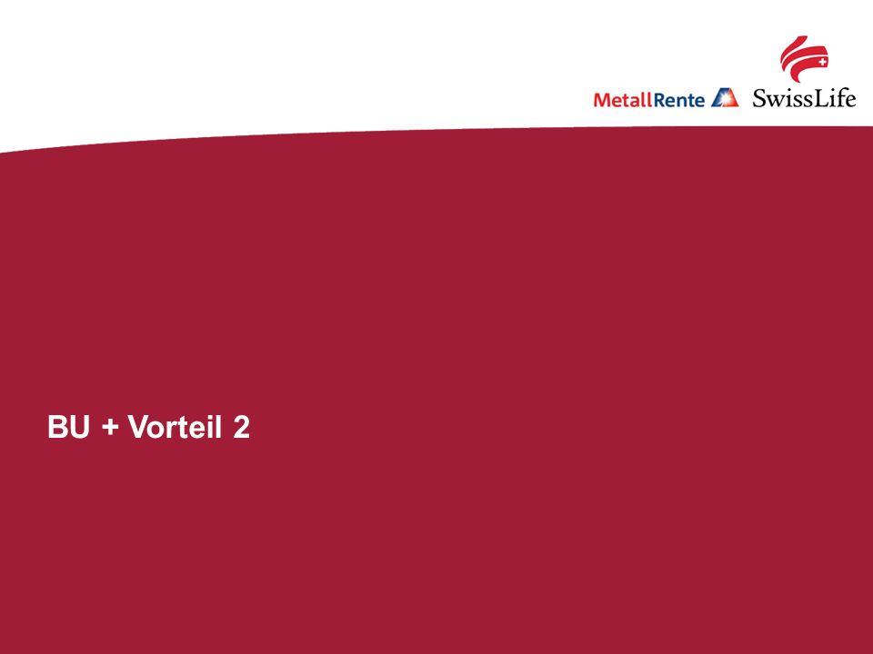 Swiss Life; MetallRente.BU: Mit Qualität fit für die Zukunft!9 BU + Vorteil 2