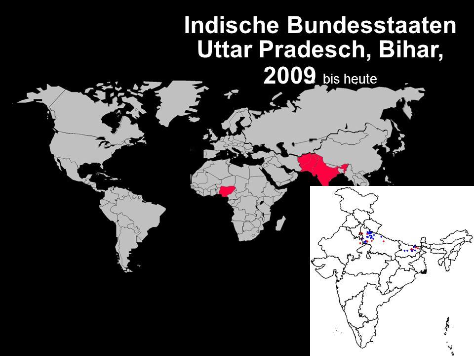 Indische Bundesstaaten Uttar Pradesch, Bihar, 2009 bis heute