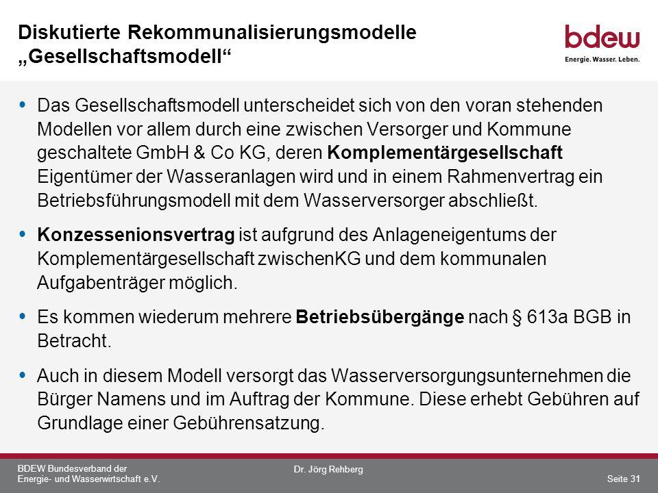 BDEW Bundesverband der Energie- und Wasserwirtschaft e.V. Diskutierte Rekommunalisierungsmodelle Gesellschaftsmodell Das Gesellschaftsmodell untersche
