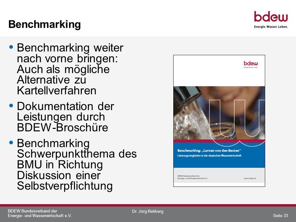 BDEW Bundesverband der Energie- und Wasserwirtschaft e.V. Benchmarking Benchmarking weiter nach vorne bringen: Auch als mögliche Alternative zu Kartel