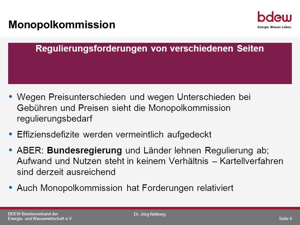BDEW Bundesverband der Energie- und Wasserwirtschaft e.V. Monopolkommission Wegen Preisunterschieden und wegen Unterschieden bei Gebühren und Preisen