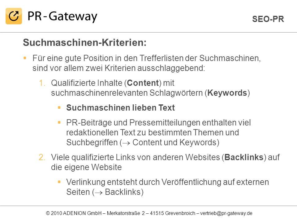© 2010 ADENION GmbH – Merkatorstraße 2 – 41515 Grevenbroich – vertrieb@pr-gateway.de Suchmaschinen-Kriterien: Für eine gute Position in den Trefferlis