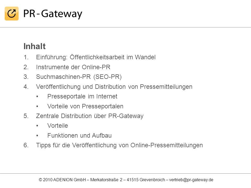© 2010 ADENION GmbH – Merkatorstraße 2 – 41515 Grevenbroich – vertrieb@pr-gateway.de Testen Sie PR-Gateway 14 Tage kostenlos.