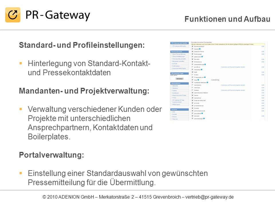 © 2010 ADENION GmbH – Merkatorstraße 2 – 41515 Grevenbroich – vertrieb@pr-gateway.de Standard- und Profileinstellungen: Hinterlegung von Standard-Kont