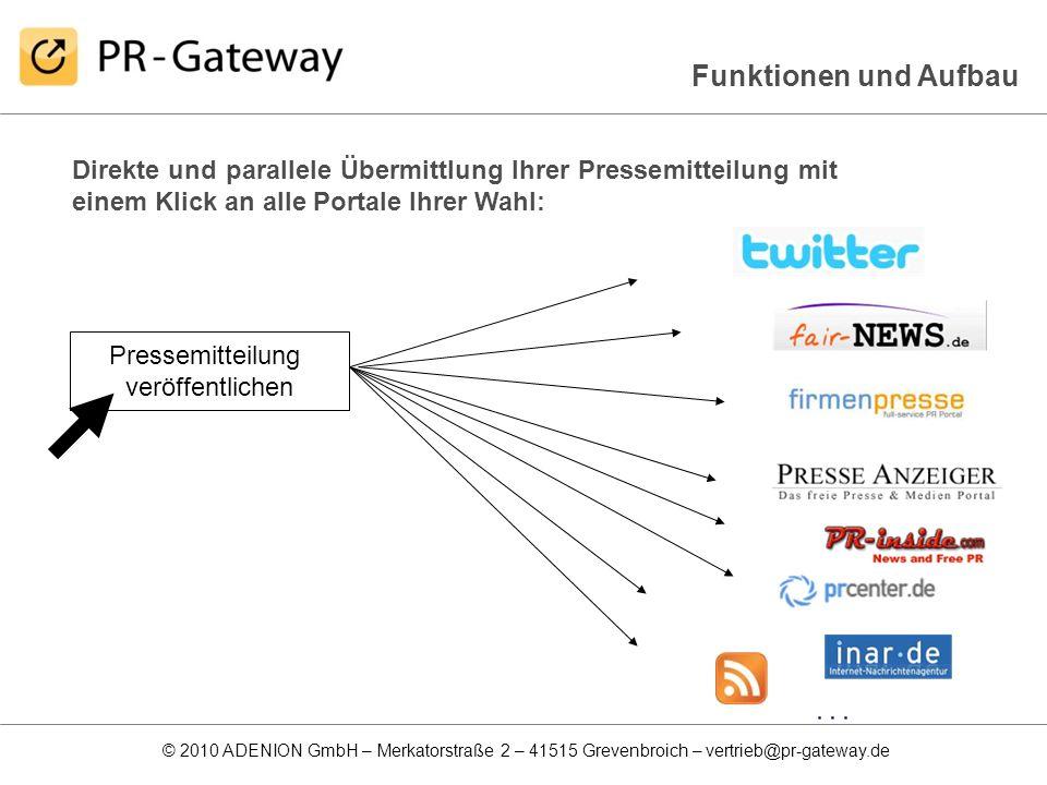 © 2010 ADENION GmbH – Merkatorstraße 2 – 41515 Grevenbroich – vertrieb@pr-gateway.de Direkte und parallele Übermittlung Ihrer Pressemitteilung mit ein