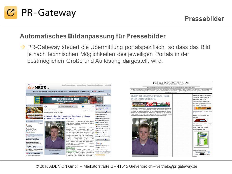 © 2010 ADENION GmbH – Merkatorstraße 2 – 41515 Grevenbroich – vertrieb@pr-gateway.de Automatisches Bildanpassung für Pressebilder PR-Gateway steuert d