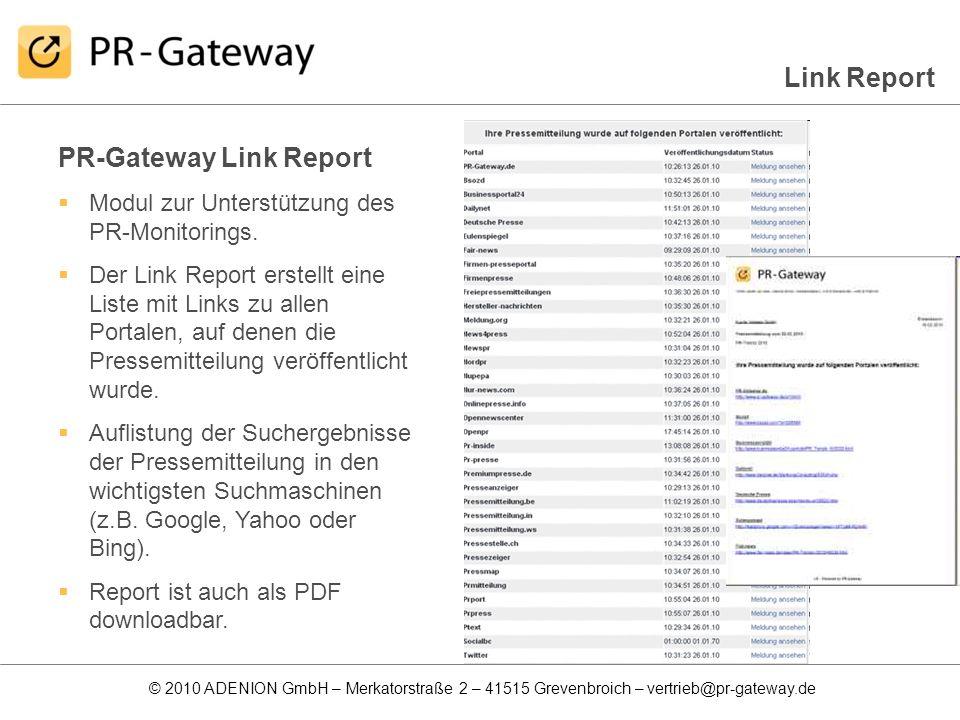 © 2010 ADENION GmbH – Merkatorstraße 2 – 41515 Grevenbroich – vertrieb@pr-gateway.de PR-Gateway Link Report Modul zur Unterstützung des PR-Monitorings
