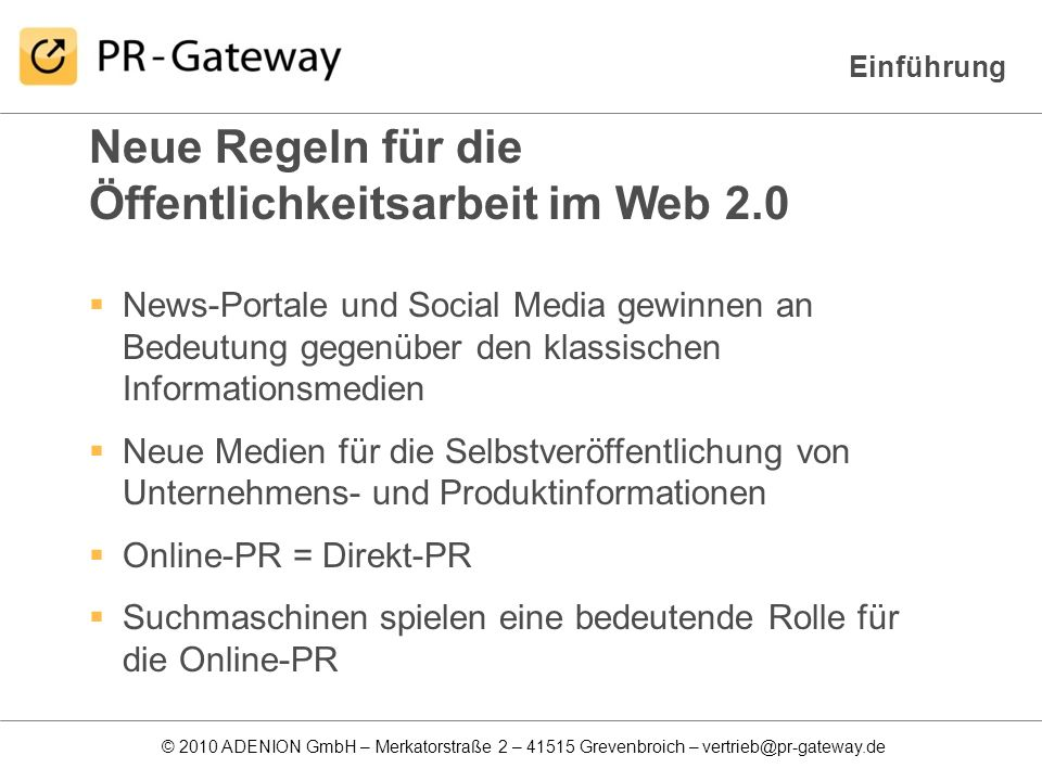 © 2010 ADENION GmbH – Merkatorstraße 2 – 41515 Grevenbroich – vertrieb@pr-gateway.de News-Portale und Social Media gewinnen an Bedeutung gegenüber den