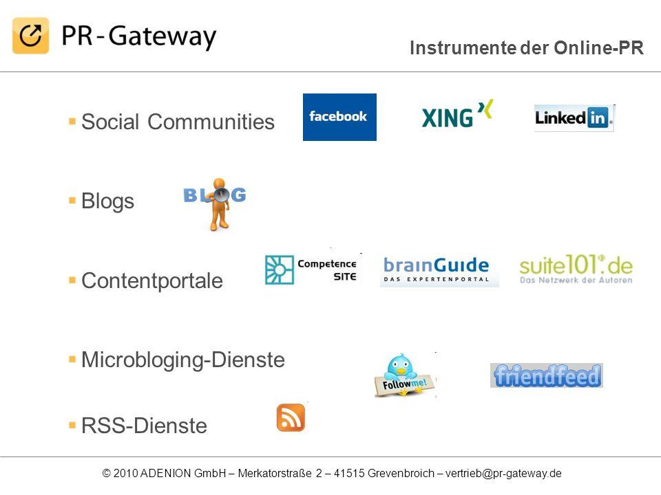 © 2010 ADENION GmbH – Merkatorstraße 2 – 41515 Grevenbroich – vertrieb@pr-gateway.de Social Communities Blogs Contentportale Microbloging-Dienste RSS-