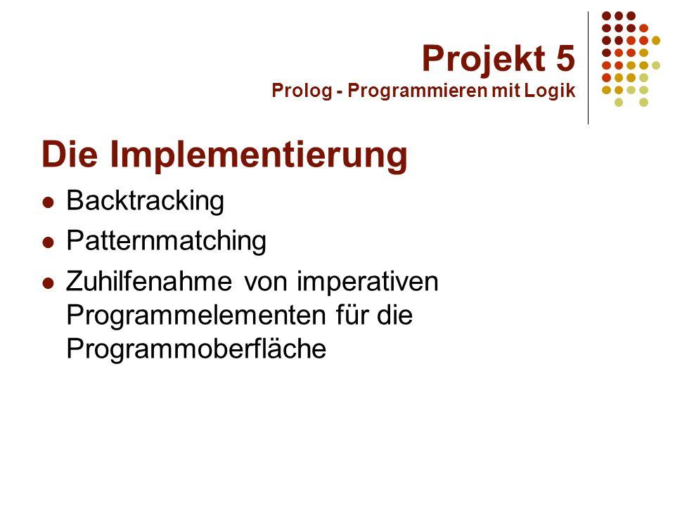 Projekt 5 Prolog - Programmieren mit Logik Die Gruppe Stefan Brackertz Daniel Feuerhake Johannes Heuser Michael Holl Verena Marold Andrik Rieskamp Harald M.