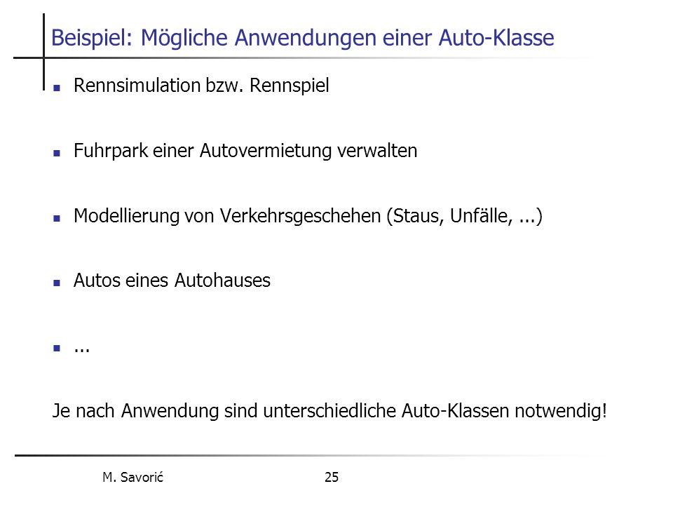 M. Savorić 25 Beispiel: Mögliche Anwendungen einer Auto-Klasse Rennsimulation bzw.