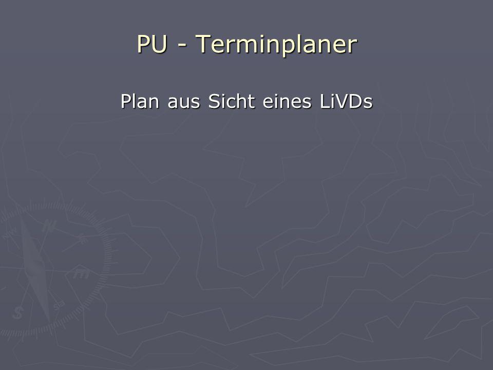 PU - Terminplaner Plan aus Sicht eines LiVDs