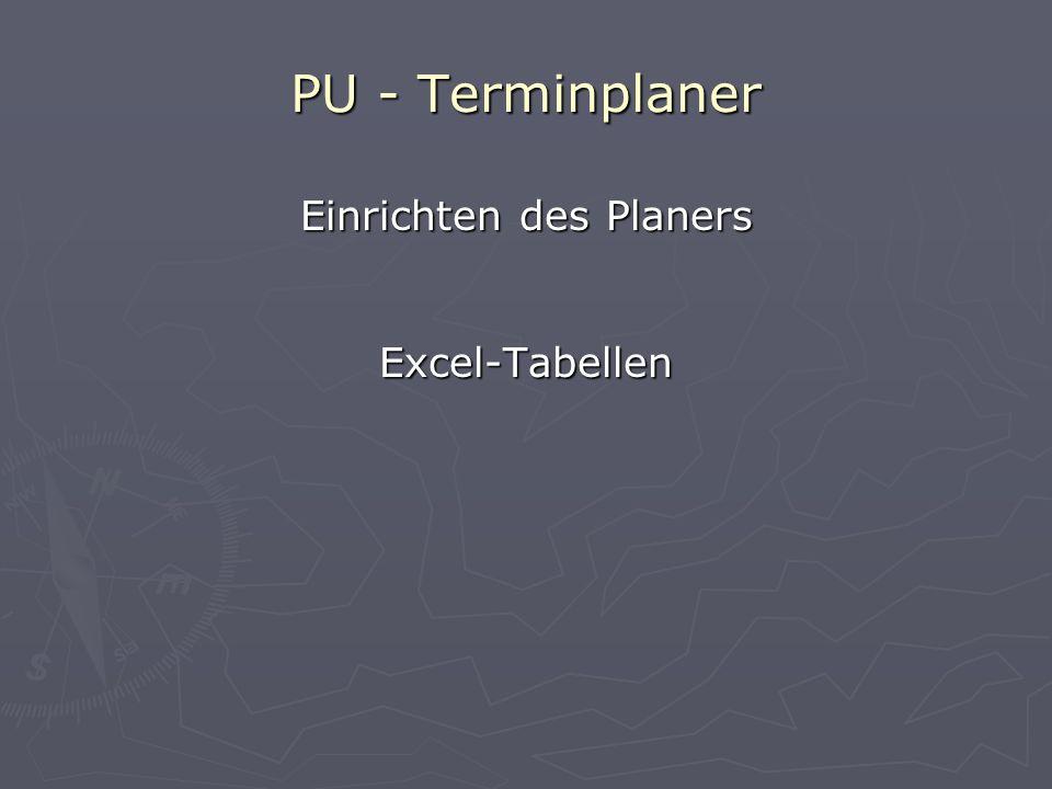 PU - Terminplaner Einrichten des Planers Excel-Tabellen