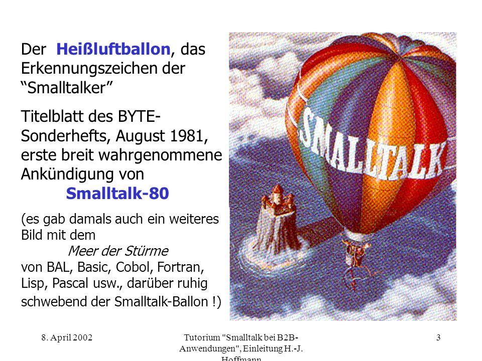 Smalltalk in B2B-Anwendungen des Elektronischen Handels Einleitung Univ.-Prof. em. Dr.-Ing. Hans-Jürgen Hoffmann TU Darmstadt 8. April 2002 (Web-Fassu