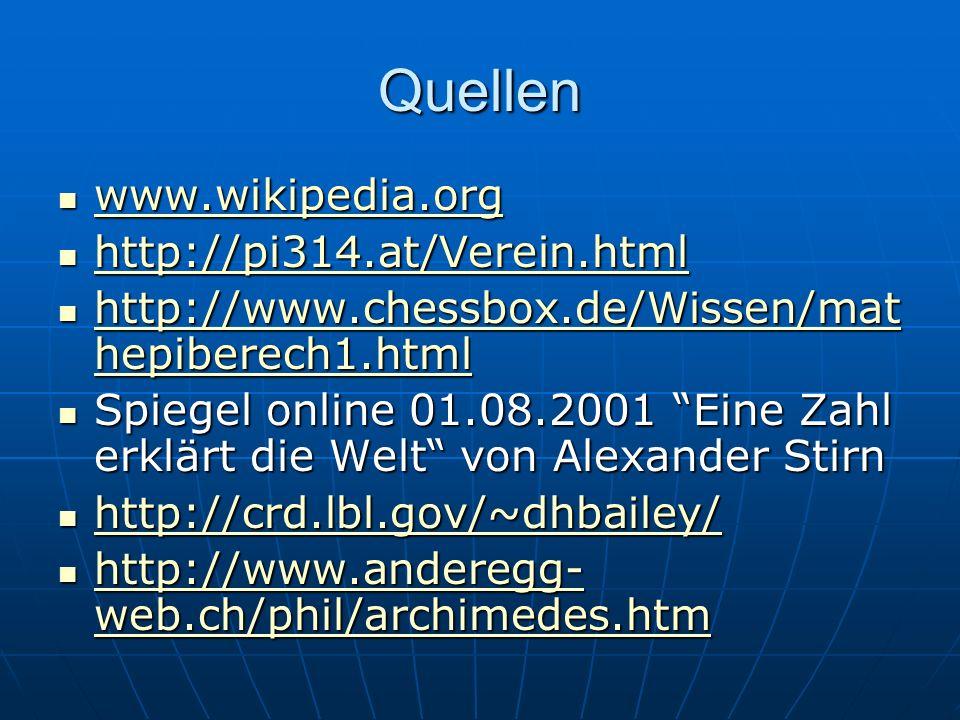 Quellen www.wikipedia.org www.wikipedia.org www.wikipedia.org http://pi314.at/Verein.html http://pi314.at/Verein.html http://pi314.at/Verein.html http