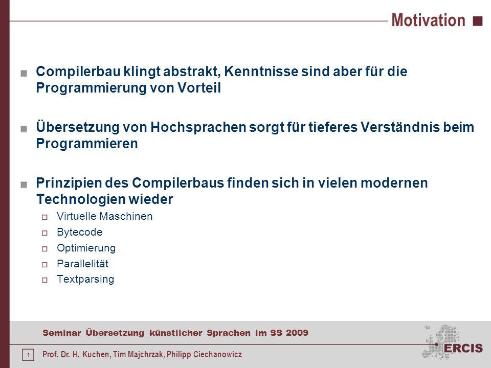Seminar Übersetzung künstlicher Sprachen im SS 2009 Prof. Dr. H. Kuchen, Tim Majchrzak, Philipp Ciechanowicz Seminar Übersetzung künstlicher Sprachen