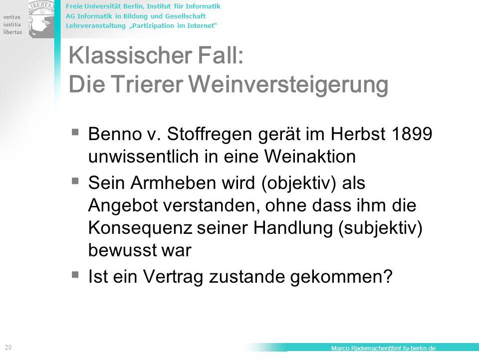 Freie Universität Berlin, Institut für Informatik AG Informatik in Bildung und Gesellschaft Lehrveranstaltung Partizipation im Internet 21 Marco.Rademacher@inf.fu-berlin.de Gültiger Vertrag.