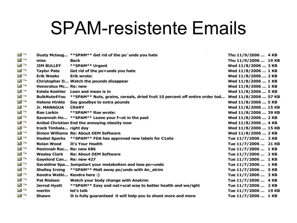 Maßnahmen: Email-Adresse geheim halten und schwierige Kennung wählen (sf*H34u59fi$5@firma.com)sf*H34u59fi$5@firma.com Positiv- und/oder Negativlisten Email-Filter Bestätigungsanforderung System autorisierter Email-Server mit signierten Emails
