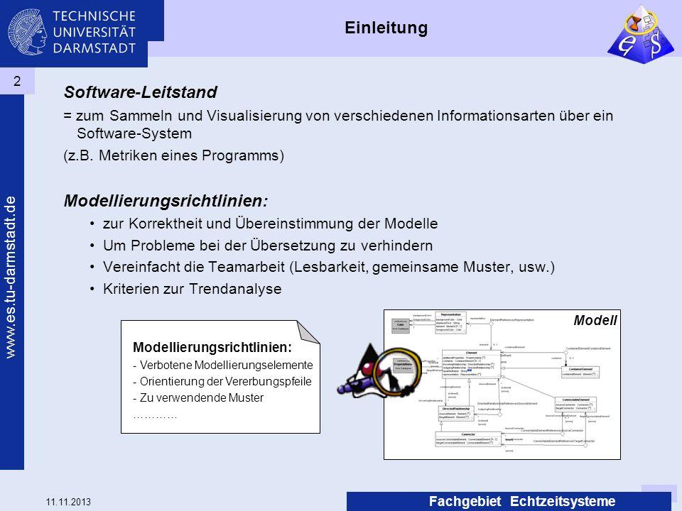 11.11.2013 www.es.tu-darmstadt.de Fachgebiet Echtzeitsysteme 2 Einleitung Software-Leitstand = zum Sammeln und Visualisierung von verschiedenen Inform