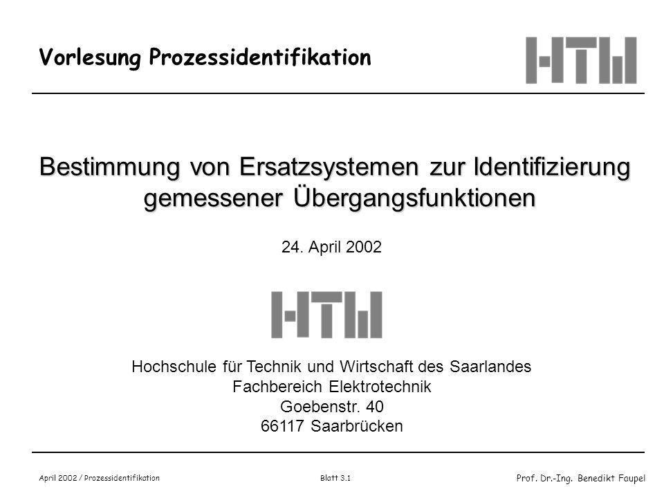 Prof. Dr.-Ing. Benedikt Faupel April 2002 / Prozessidentifikation Blatt 3.21 Verfahren nach Sponer