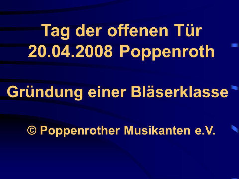 Tag der offenen Tür 20.04.2008 Poppenroth Gründung einer Bläserklasse © Poppenrother Musikanten e.V.