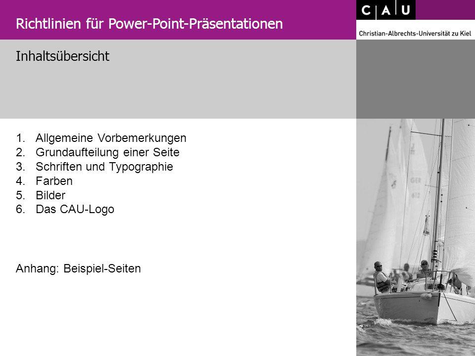 Allgemeine Vorbemerkungen Grundaufteilung einer Seite Schriften und Typographie Farben Bilder Das CAU-Logo 1. 2. 3. 4. 5. 6. Inhaltsübersicht Anhang: