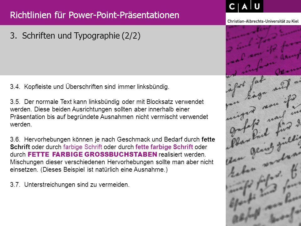 3.4. Kopfleiste und Überschriften sind immer linksbündig. 3.5. Der normale Text kann linksbündig oder mit Blocksatz verwendet werden. Diese beiden Aus