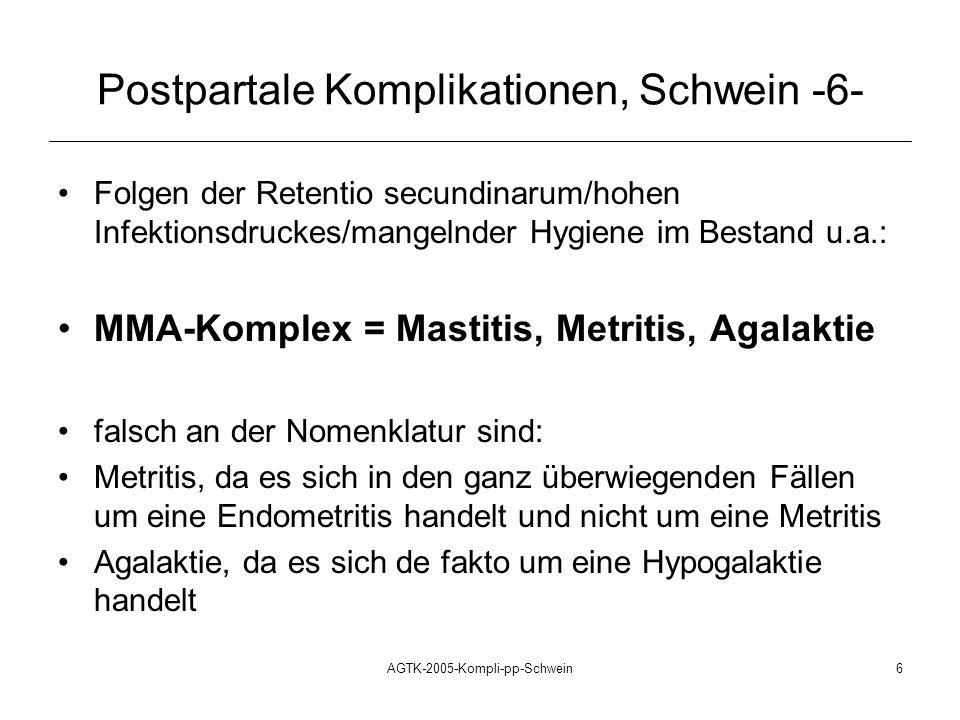 AGTK-2005-Kompli-pp-Schwein6 Folgen der Retentio secundinarum/hohen Infektionsdruckes/mangelnder Hygiene im Bestand u.a.: MMA-Komplex = Mastitis, Metr