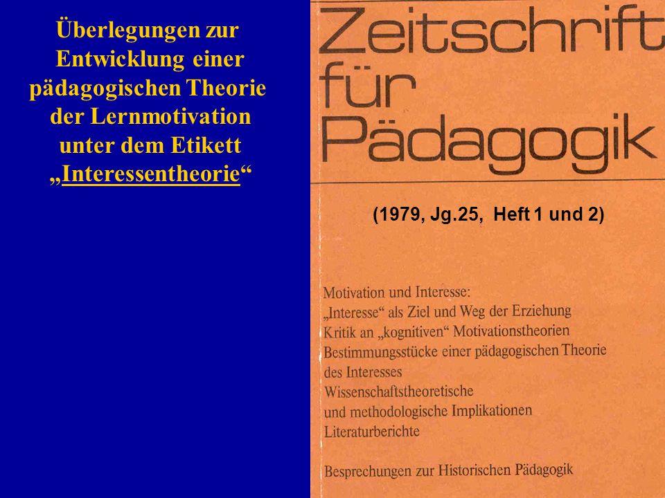 Überlegungen zur Entwicklung einer pädagogischen Theorie der Lernmotivation unter dem Etikett Interessentheorie (1979, Jg.25, Heft 1 und 2)