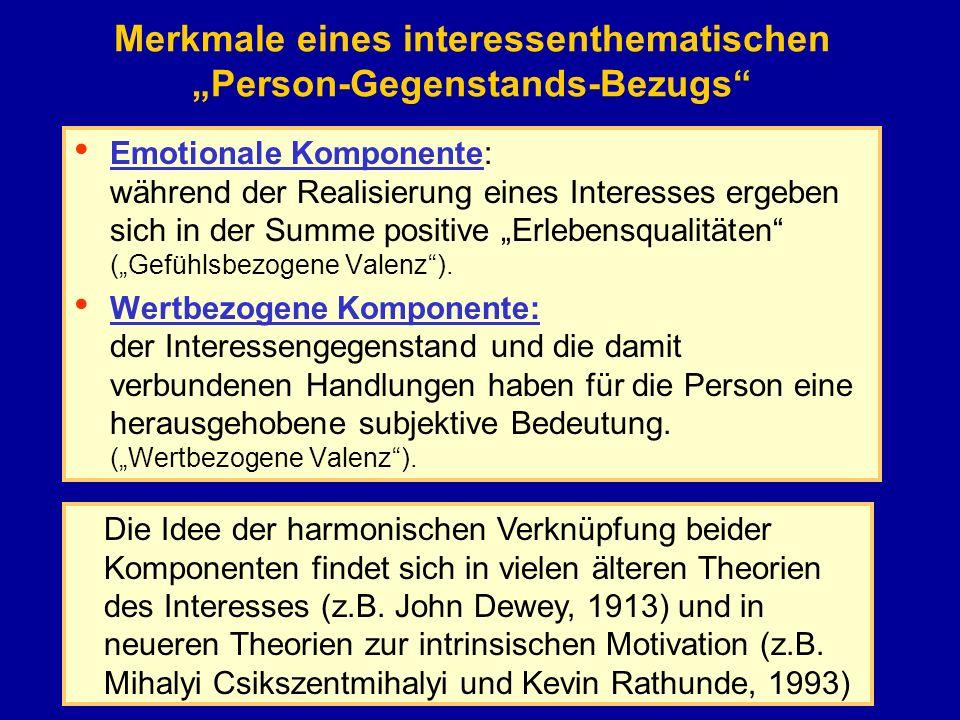 Merkmale eines interessenthematischen Person-Gegenstands-Bezugs Emotionale Komponente: während der Realisierung eines Interesses ergeben sich in der S