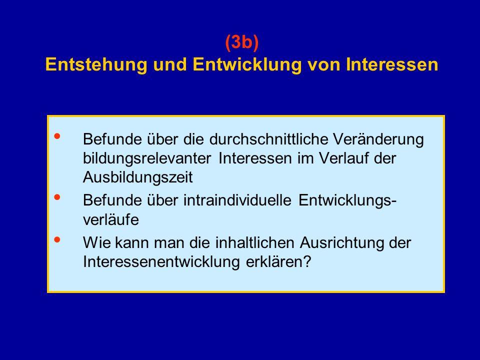 (3b) Entstehung und Entwicklung von Interessen Befunde über die durchschnittliche Veränderung bildungsrelevanter Interessen im Verlauf der Ausbildungs