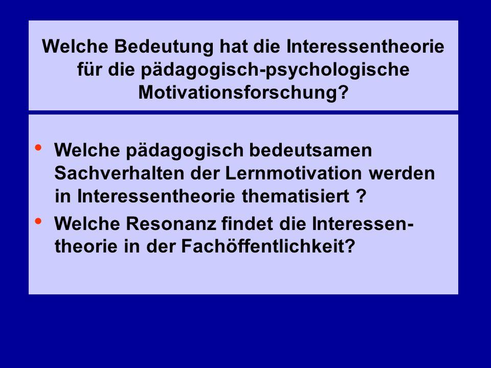 Welche Bedeutung hat die Interessentheorie für die pädagogisch-psychologische Motivationsforschung? Welche pädagogisch bedeutsamen Sachverhalten der L