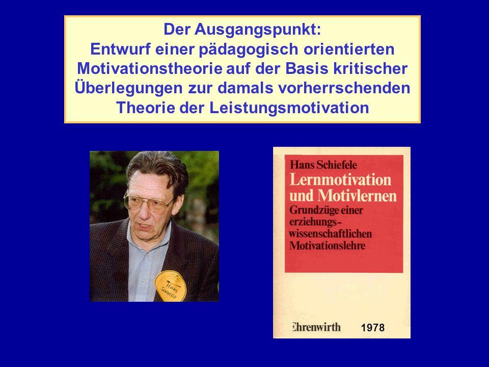 Der Ausgangspunkt: Entwurf einer pädagogisch orientierten Motivationstheorie auf der Basis kritischer Überlegungen zur damals vorherrschenden Theorie