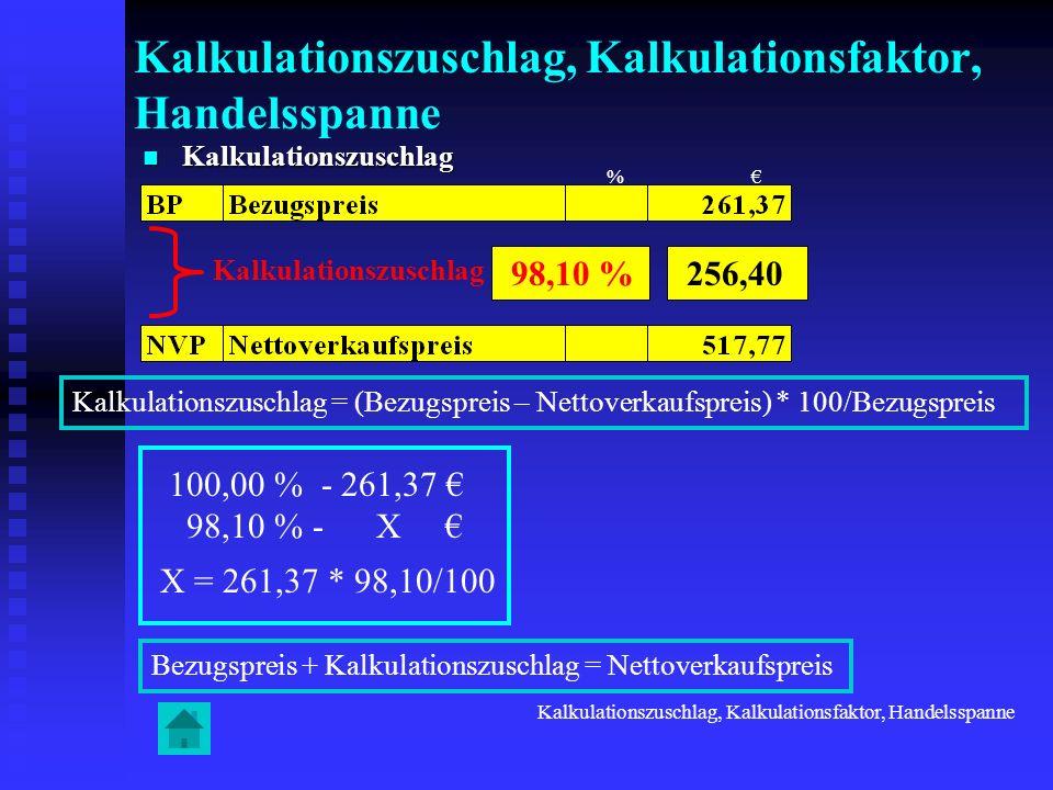 Kalkulationszuschlag Kalkulationszuschlag Kalkulationszuschlag Kalkulationszuschlag = (Bezugspreis – Nettoverkaufspreis) * 100/Bezugspreis Kalkulation