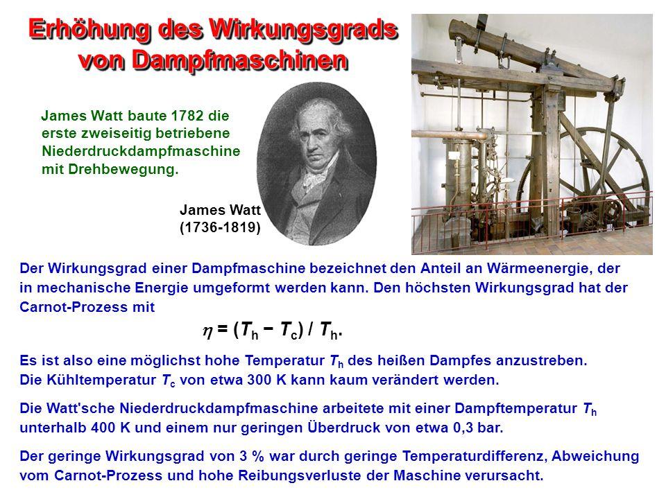Erhöhung des Wirkungsgrads von Dampfmaschinen Der Wirkungsgrad einer Dampfmaschine bezeichnet den Anteil an Wärmeenergie, der in mechanische Energie u