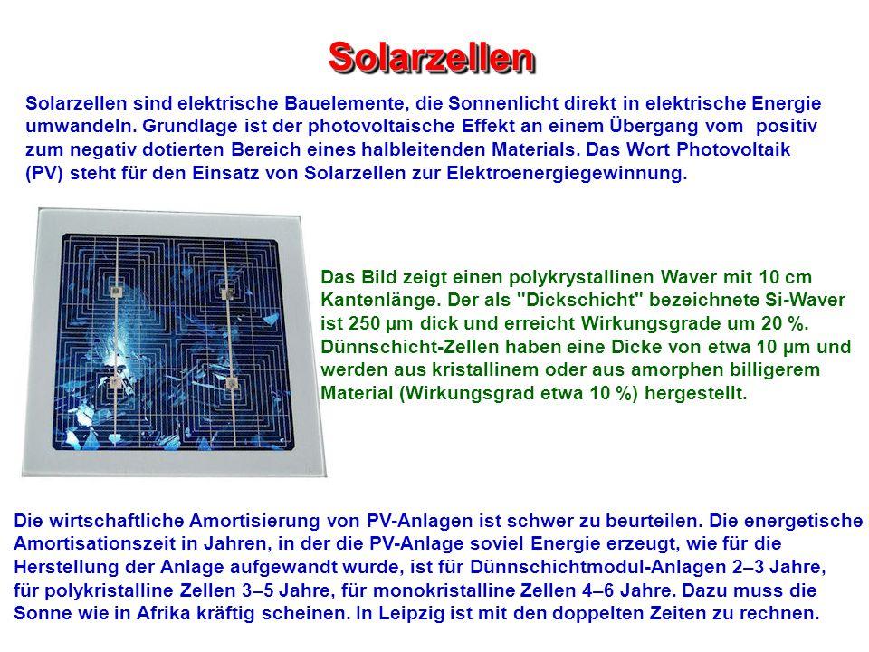 SolarzellenSolarzellen Solarzellen sind elektrische Bauelemente, die Sonnenlicht direkt in elektrische Energie umwandeln. Grundlage ist der photovolta