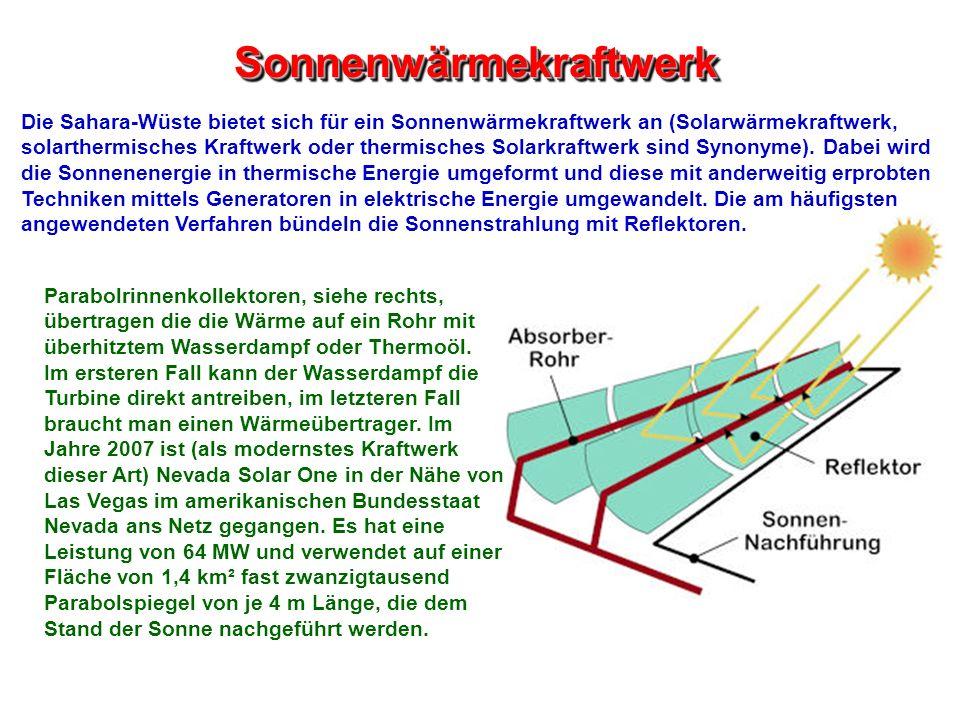 SonnenwärmekraftwerkSonnenwärmekraftwerk Die Sahara-Wüste bietet sich für ein Sonnenwärmekraftwerk an (Solarwärmekraftwerk, solarthermisches Kraftwerk