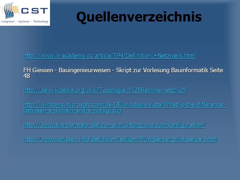 Quellenverzeichnis http://www.it-academy.cc/article/594/Definition:+Netzwerk.html FH Giessen - Bauingenieurwesen - Skript zur Vorlesung Bauinformatik