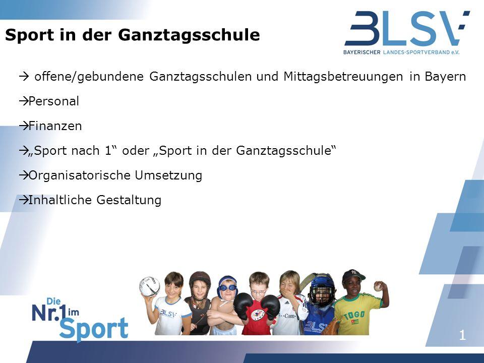 1 Sport in der Ganztagsschule offene/gebundene Ganztagsschulen und Mittagsbetreuungen in Bayern Personal Finanzen Sport nach 1 oder Sport in der Ganzt
