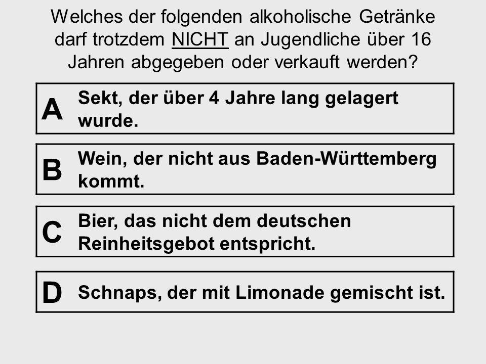 Frage Nr. 5 [Alkohol] Einleitung: Jugendliche dürfen in der Regel ab 16 Jahren Alkohol trinken. § §