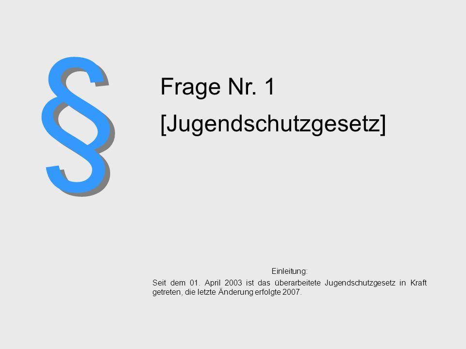 Enzkreis Ein Jugendschutzquiz für Jugendliche und Betreuer/-innen von Jugendgruppen und Jugendräumen. (Stand: 2011) JuSchG Jugendschutzgesetz