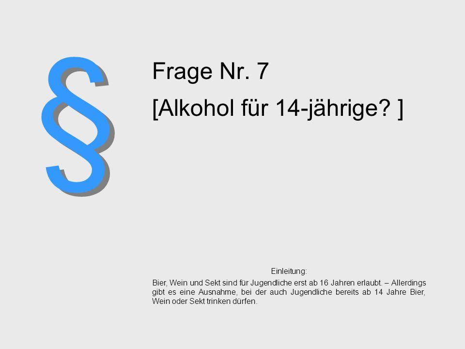Erläuterung: Bier, Wein und Sekt dürfen an Jugendliche ab 16 Jahren abgegeben werden. Limonade ebenfalls. Demnach dürfen auch Mischungen daraus abgege