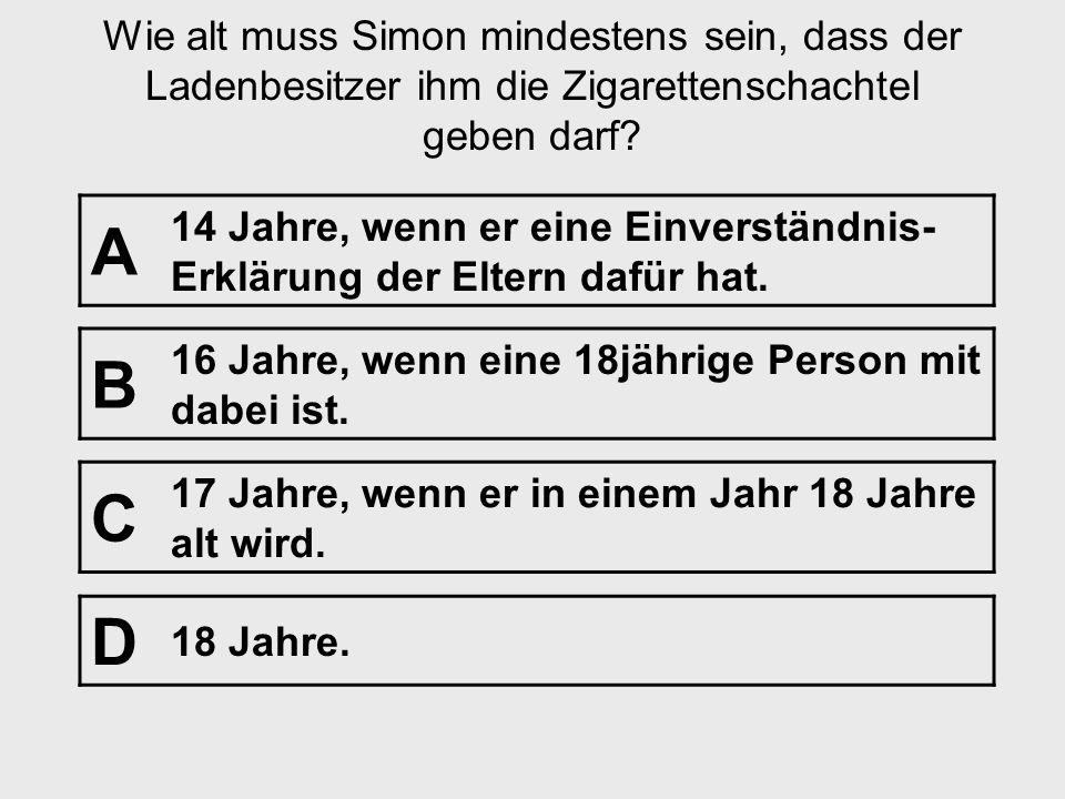 Frage Nr. 14 [Zigarettenkauf] Einleitung: Simon weiß über den Jugendschutz Bescheid und hat deshalb bei einem Jugendschutzquiz einen Gutschein für ein